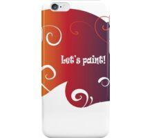 Let's paint! 2 iPhone Case/Skin