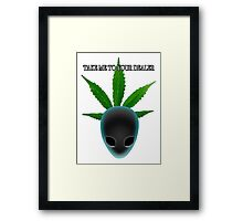 Alien who needs medical marijuana Framed Print