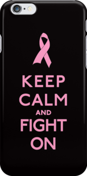 Keep Calm and Fight on Pink Ribbon by RexLambo