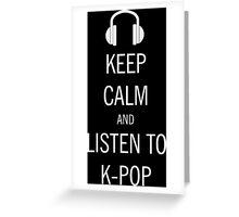 keep calm listen to kpop Greeting Card