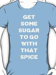 Community - Dean Quotes - Sugar and spice T-Shirt