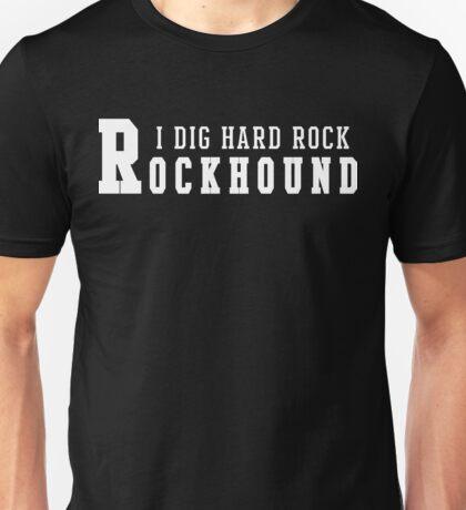 I Dig Hard Rock Rockhound Unisex T-Shirt