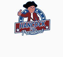 Hancock for President Unisex T-Shirt