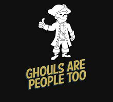 Ghouls are People Too Unisex T-Shirt