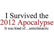 I Survived the 2012 Apocalypse- It was kind of anticlimactic by kiwi-islandtea