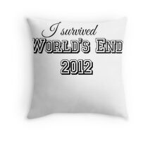 I survided world's end 2012 Throw Pillow