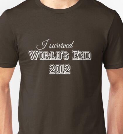 I survided world's end 2012 (light version) Unisex T-Shirt