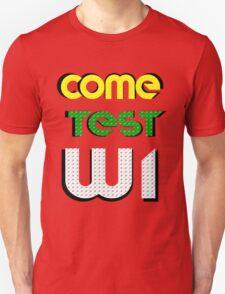 Come Test WI Unisex T-Shirt