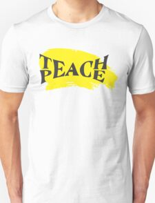 Teach Peace! T-Shirt