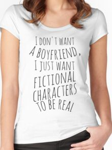 I don't want a boyfriend, I just want fictional characters to be real (black) Women's Fitted Scoop T-Shirt