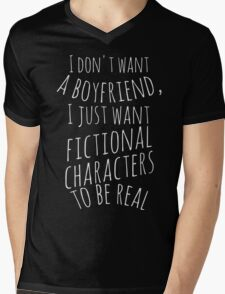 I don't want a boyfriend, I just want fictional characters to be real (white) Mens V-Neck T-Shirt