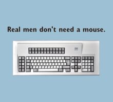 Real men don't need a mouse T-Shirt