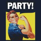 Rosie The Riveter Party!	 by crazytees