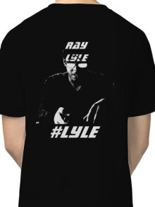Ray Lyle Hoodie Classic T-Shirt