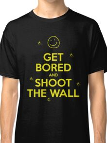 Get Bored & Shoot the Wall Classic T-Shirt