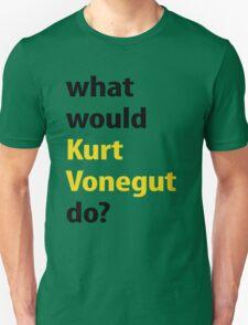 what would Kurt Vonnegut do? T-Shirt
