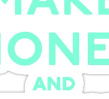 Make Money Fuck Bitches Sticker