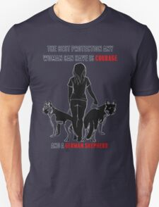 Courage and a GSD shirt German Shepherd Dog shirt T-Shirt