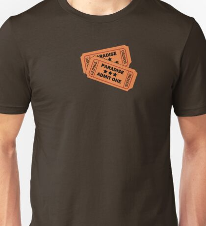Two tickets to paradise Unisex T-Shirt