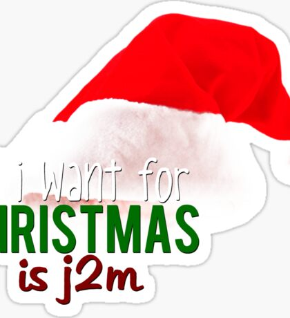 ALL I WANT FOR XMAS - J2M Sticker