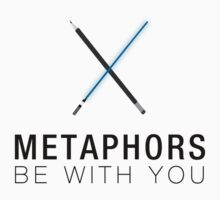 Metaphors Be With You by scaredywolf
