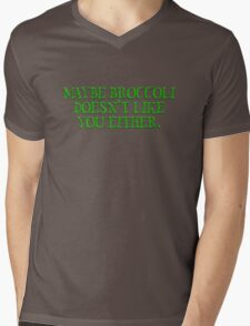 Maybe broccoli doesn't like you either Mens V-Neck T-Shirt