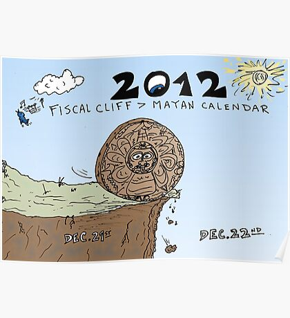 Mayan Calendar at Fiscal Cliff cartoon Poster