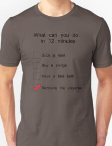 What can you possibly do in 12 minutes? T-Shirt