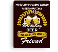 This friend Loves Brewing Beer Canvas Print