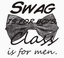Swag is for boys, Class is for men - Black text Kids Tee