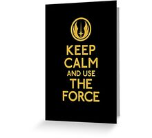 Keep Calm and use the Force Greeting Card