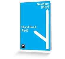 Leeds United: Elland Road Motorway Sign Greeting Card