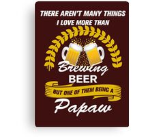 This Pawpaw Loves Brewing Beer Canvas Print