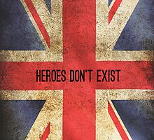 Heroes Don't Exist iPhone Case by holmed