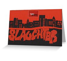 AlphaSlaughter Greeting Card