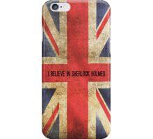 I Believe In Sherlock Holmes iPhone Case iPhone Case/Skin