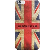 John Watson Is Not Alone iPhone Case iPhone Case/Skin