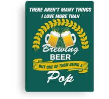 This Pop Loves Brewing Beer Canvas Print