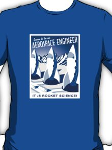 Aerospace Engineering - It is Rocket Science! T-Shirt