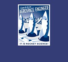 Aerospace Engineering - It is Rocket Science! Unisex T-Shirt