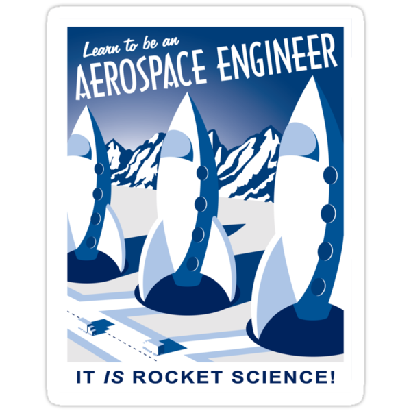 Aerospace Engineering - It is Rocket Science! by bigblued