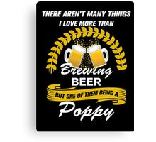 This Poppy Loves Brewing Beer Canvas Print