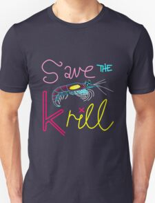 Save the Krill Slogan T-shirt T-Shirt