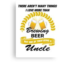 This Uncle Loves Brewing Beer Canvas Print