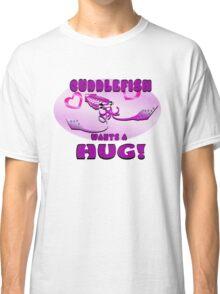 Cuddlefish wants a hug! Classic T-Shirt