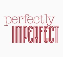 perfectly imperfect One Piece - Short Sleeve