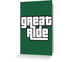 great ride Greeting Card