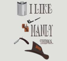 I Like Manly Things by Weber Consulting