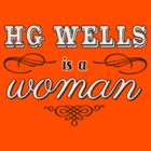 HG Wells is a woman by pertlattimers