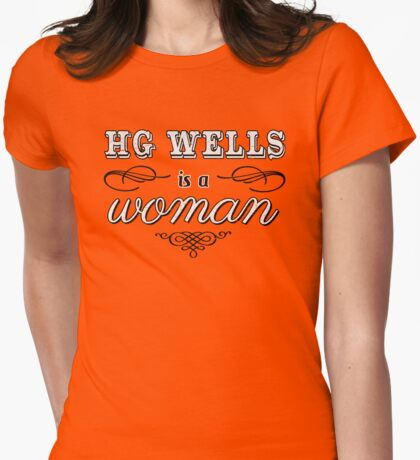 HG Wells is a woman Womens Fitted T-Shirt